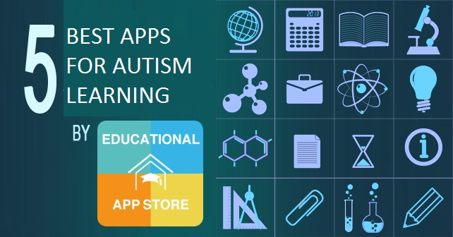 Top 5 Apps for Autism Learning