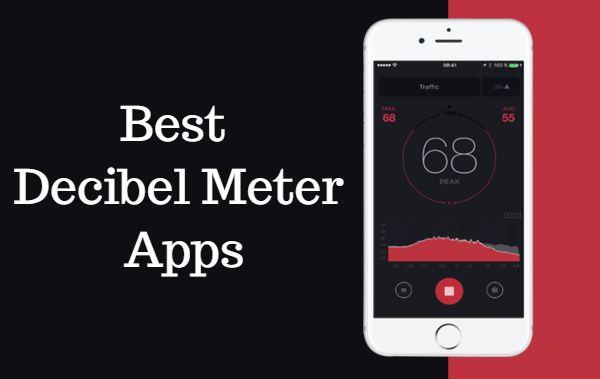 Best Decibel Meter apps to measure noise levels
