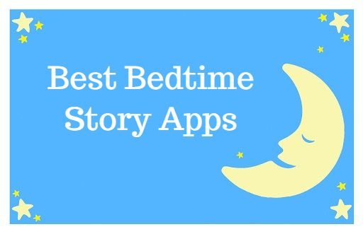 7 Bedtime Apps (Sleep and Story Apps) | Educational App Store