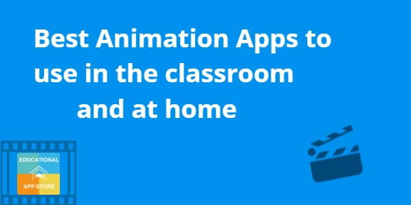 10 Best Animation Apps to use in the Classroom and at home