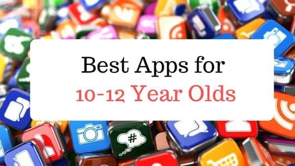 Best Apps for 10-12 Year Olds