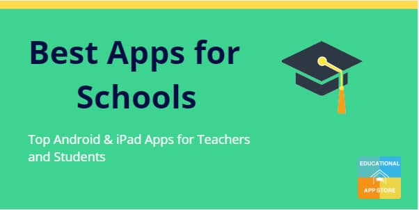 Best Apps for Schools 2019: For Teachers and Students
