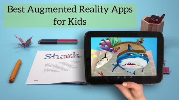 Best Augmented Reality Apps for Kids