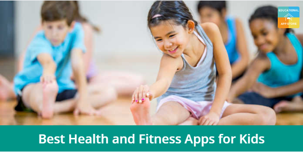 Best Health and Fitness Apps for Kids