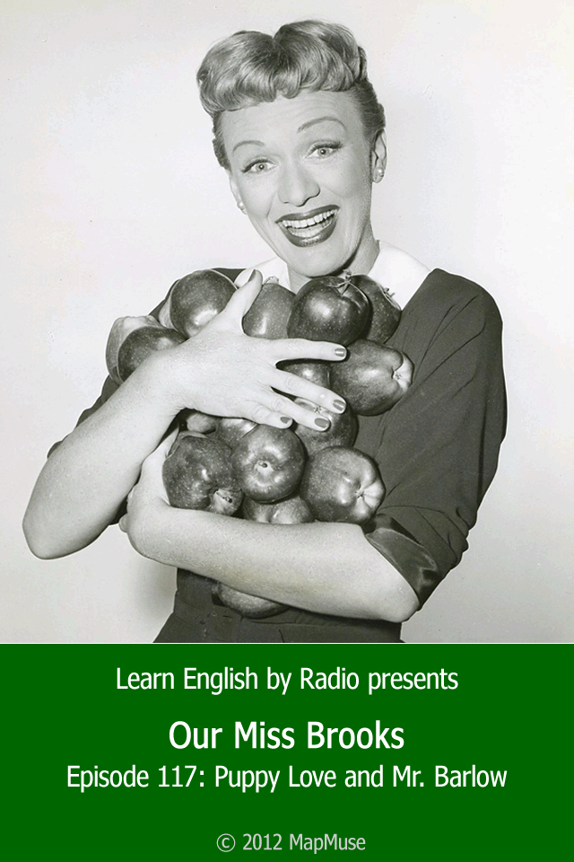 Learn English by Radio: Our Miss Brooks - Episode 117: Puppy Love and Mr. Barlow-5