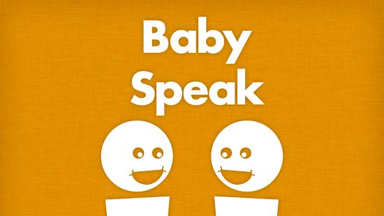 Baby Speak