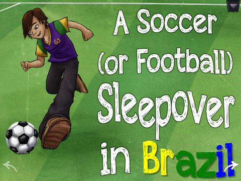 A Soccer (or Football) Sleepover in Brazil App - 1