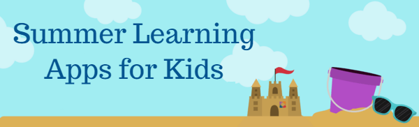Best Summer Learning Apps to Avoid the Summer Slide